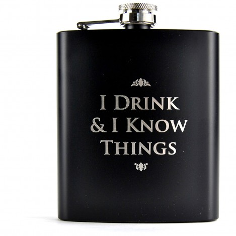 Petaca I Drink & I Know Things - Juego de Tronos