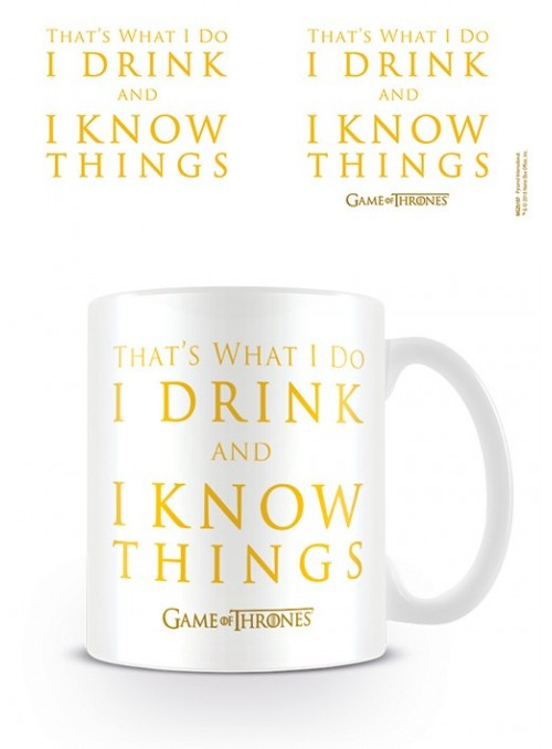 Taza I Drink And I Know Things - Juego de tronos